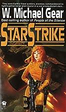 Starstrike by W. Michael Gear