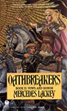 Oathbreakers (Vows and Honor, Book 2) by…