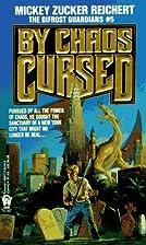 By Chaos Cursed by Mickey Zucker Reichert