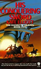 His Conquering Sword by Kate Elliot