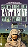 Elgin, Suzette Haden: Earthsong: Native Tongue Three