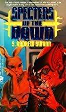 Specters of the Dawn by S. Andrew Swann