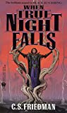 Friedman, C. S.: When True Night Falls
