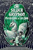 Lackey, Mercedes: The Silver Gryphon (Mage Wars Trilogy, Book 3)