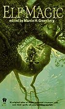 Elf Magic by Martin Harry Greenberg