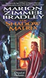 Bradley, Marion Zimmer: The Shadow Matrix