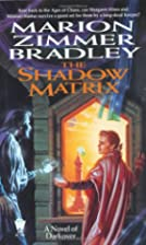 The Shadow Matrix by Marion Zimmer Bradley