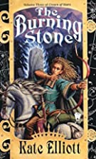 The Burning Stone by Kate Elliot