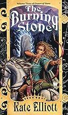 The Burning Stone by Kate Elliot