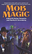 Mob Magic by Brian M. Thomsen