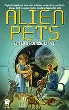 Alien Pets [Anthology] by Denise Little