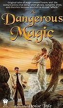 A Dangerous Magic by Denise Little