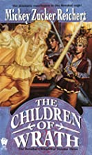 The Children of Wrath by Mickey Zucker…