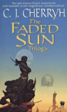The Faded Sun Trilogy by C. J. Cherryh