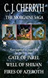 Cherryh, C. J.: The Morgaine Saga: Gate of Ivrel, Well Of Shiuan, Fires of Azeroth
