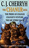 Cherryh, C. J.: The Chanur Saga: The Pride of Chanur, Chanur's Venture, The Kif Strike Back