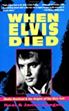 Gregory, Neal: When Elvis Died: Media Overload and the Origins of the Elvis Cult