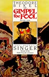 Isaac Bashevis Singer: Gimpel the Fool and Other Stories