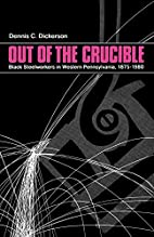Out of the Crucible: Black Steelworkers in…
