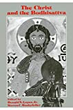Lopez, Donald S.: Christ and the Bodhisattva (SUNY Series in Buddhist Studies)