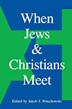 When Jews and Christians meet by Jakob J.…