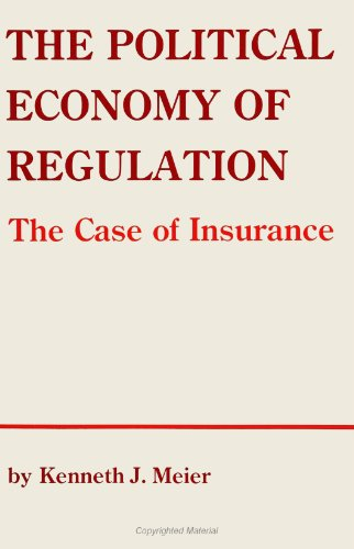 the-political-economy-of-regulation-the-case-of-insurance-suny-series-in-public-administration