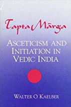 Tapta Marga: Asceticism and Initiation in…