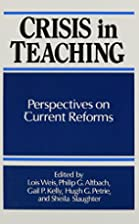 Crisis in Teaching: Perspectives on Current…