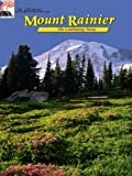 Dengler, William: In Pictures Mount Rainier: The Continuing Story