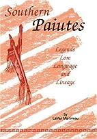 Southern Paiutes: Legends, Lore, Language…