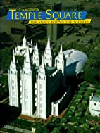 Mormon Temple Square: The Story Behind the…