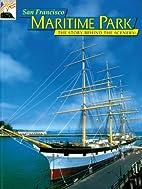 San Francisco Maritime Park: The Story…