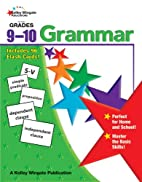 Grammar Grades 9 and 10 by Kelley Wingate