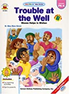 Trouble At The Well- Moses Helps In Midian…
