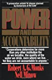 Robert A. G Monks: Power and Accountability: Restoring the Balances of Power Between Corporations and Society