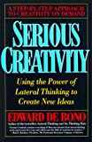De Bono, Edward: Serious Creativity: Using the Power of Lateral Thinking to Create New Ideas
