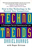 Gittines, Roger: Technotrends: How to Use Technology to Go Beyond Your Competition