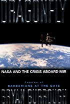 Dragonfly: NASA And The Crisis Aboard Mir by…