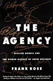 Rose, Frank: The Agency : William Morris and the Hidden History of Show Business