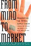 Roger D. Blackwell: From Mind to Market: Reinventing the Retail Supply Chain