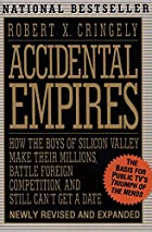 Accidental empires : how the boys of Silicon…