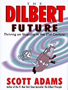 The Dilbert Future: Thriving on Stupidity in…