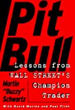 Schwartz, Martin: Pit Bull: Lessons from Wall Street's Champion Trader