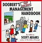 Dogbert's Top Secret Management Handbook by…
