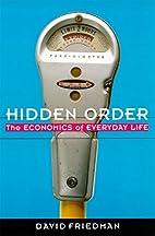 Hidden Order: The Economics of Everyday Life…