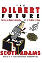 The Dilbert Future: Thriving on Business…