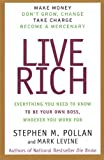 Pollan, Stephen M.: Live Rich: Everything You Need to Know to Be Your Own Boss, Whoever You Work for