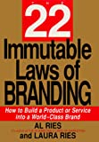 Ries, Al: The 22 Immutable Laws of Branding: How to Build a Product or Service into a World-Class Brand
