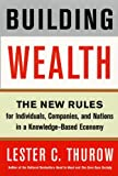 Thurow, Lester C.: Building Wealth: The New Rules for Individuals, Companies, and Nations in a Knowledge-Based Economy