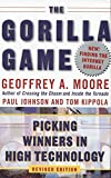Moore, Geoffrey A.: The Gorilla Game: Picking Winners in High Technology